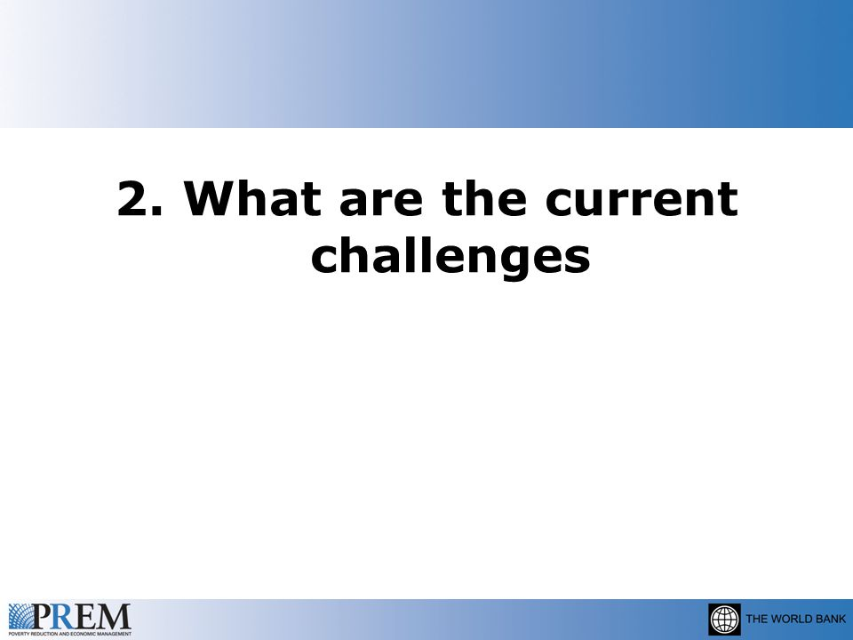 2. What are the current challenges