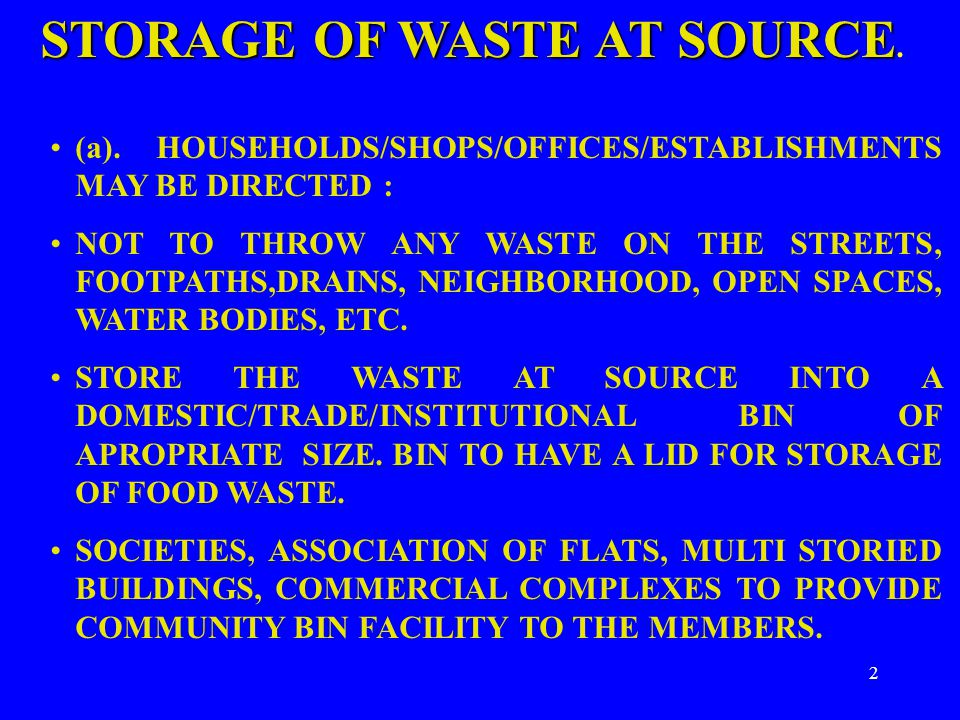 2 STORAGE OF WASTE AT SOURCE STORAGE OF WASTE AT SOURCE.