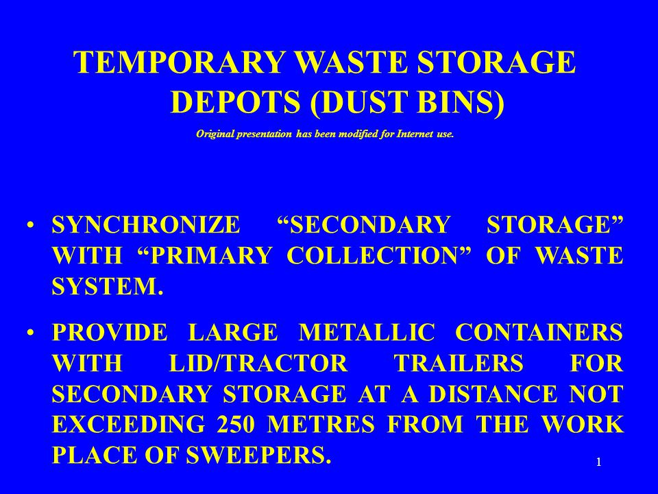 """1 TEMPORARY WASTE STORAGE DEPOTS (DUST BINS) Original presentation has been modified for Internet use. SYNCHRONIZE """"SECONDARY STORAGE"""" WITH """"PRIMARY C"""