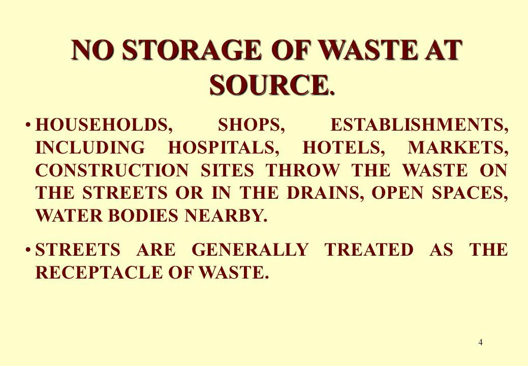 4 NO STORAGE OF WASTE AT SOURCE.