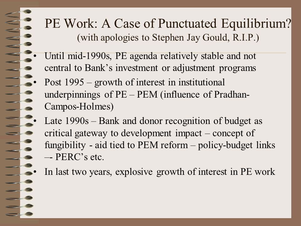 PE Work: A Case of Punctuated Equilibrium? (with apologies to Stephen Jay Gould, R.I.P.) Until mid-1990s, PE agenda relatively stable and not central