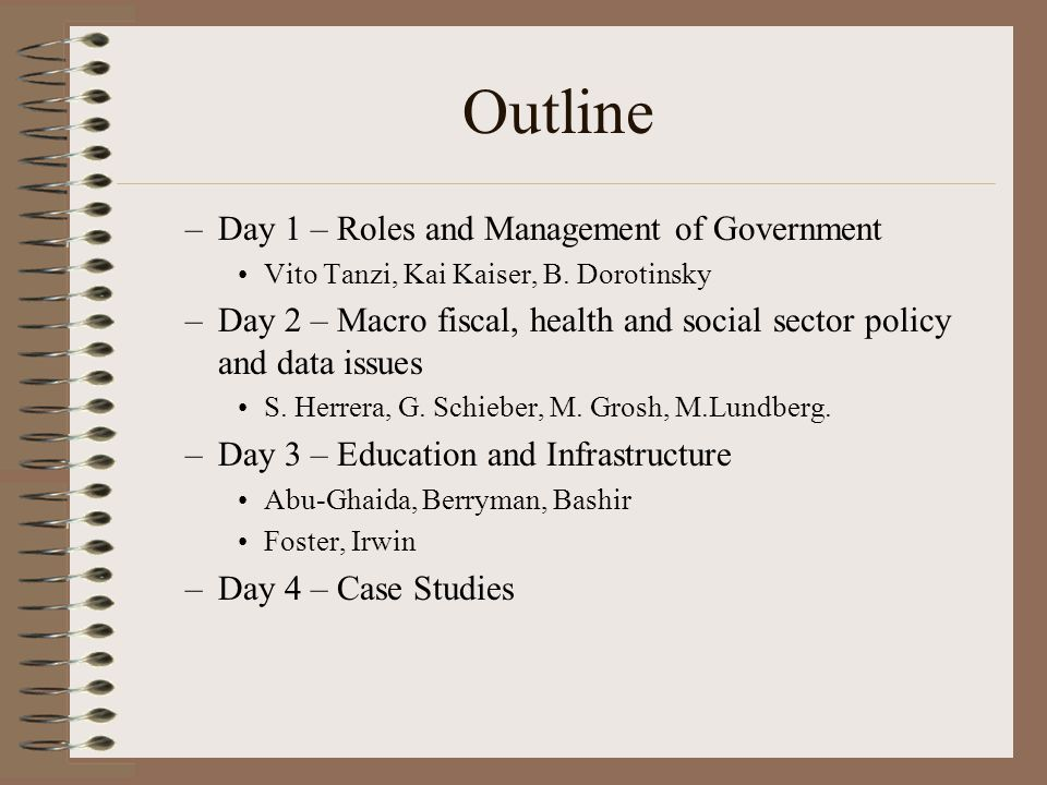 Outline –Day 1 – Roles and Management of Government Vito Tanzi, Kai Kaiser, B.