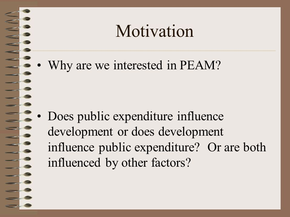 Motivation Why are we interested in PEAM.