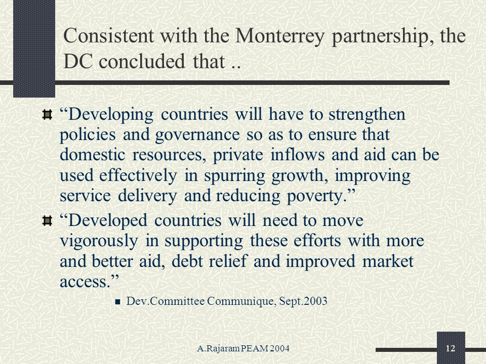 A.Rajaram PEAM 200412 Consistent with the Monterrey partnership, the DC concluded that..