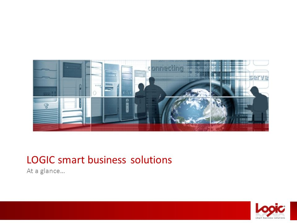 LOGIC smart business solutions At a glance…