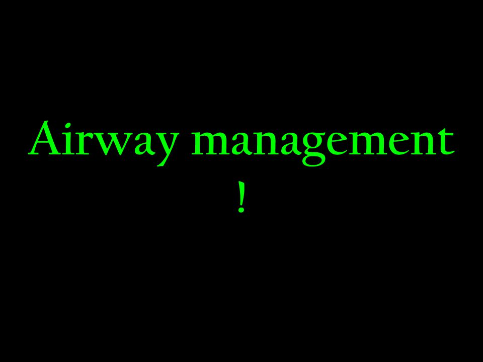 Airway management !