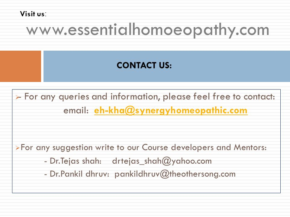  - For any queries and information, please feel free to contact: email: eh-kha@synergyhomeopathic.comeh-kha@synergyhomeopathic.com  For any suggesti