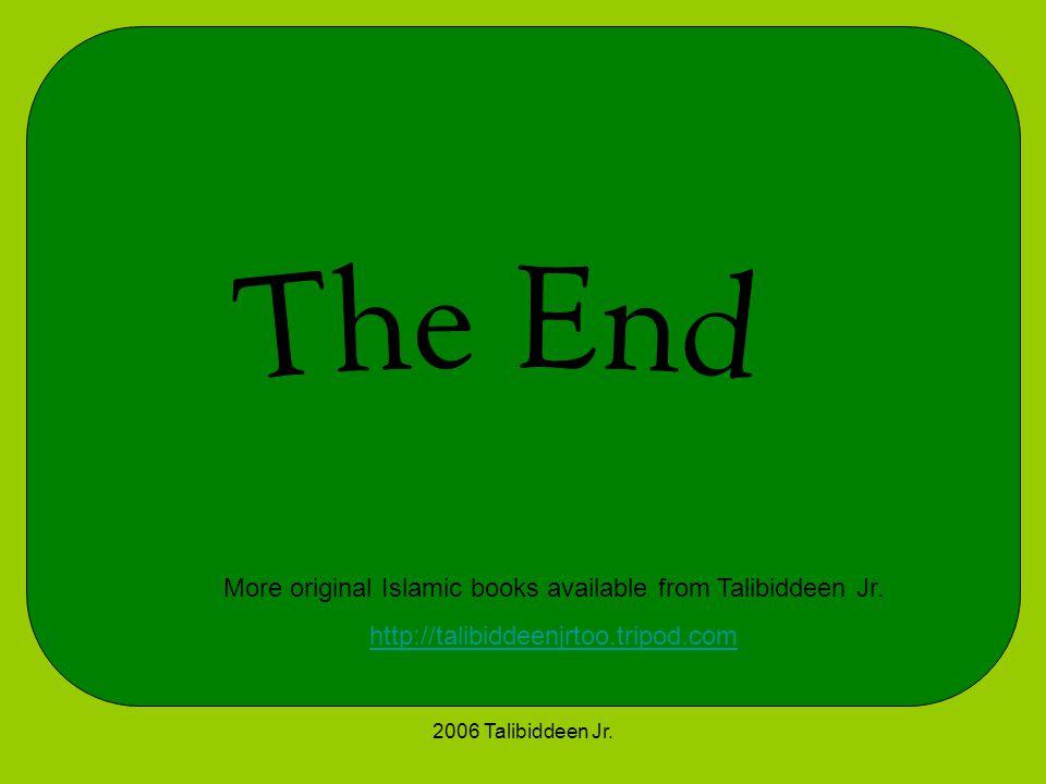 2006 Talibiddeen Jr. More original Islamic books available from Talibiddeen Jr. http://talibiddeenjrtoo.tripod.com