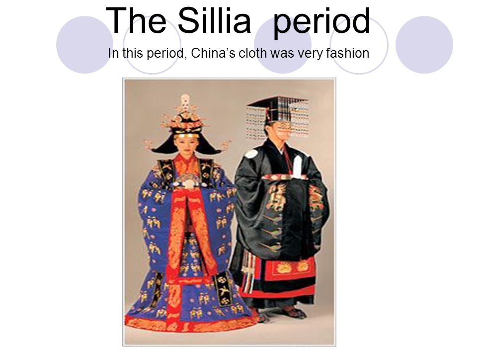 The Sillia period In this period, China's cloth was very fashion
