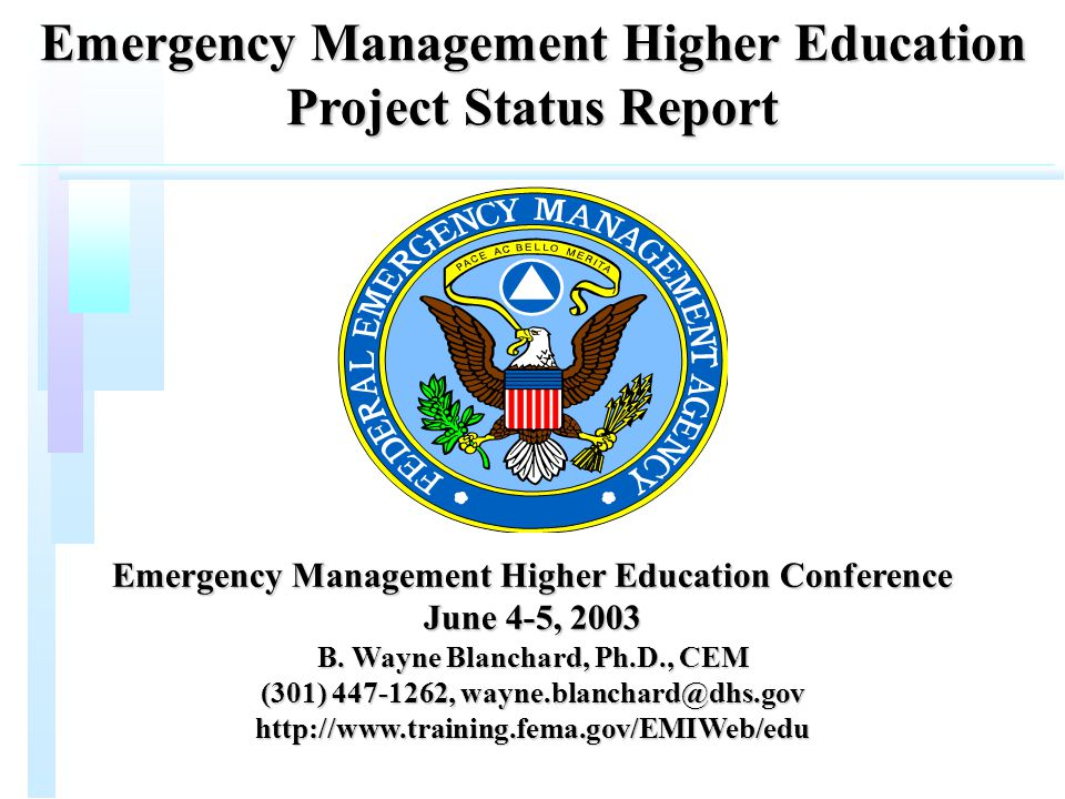 Emergency Management Higher Education Project Status Report Emergency Management Higher Education Conference June 4-5, 2003 B.