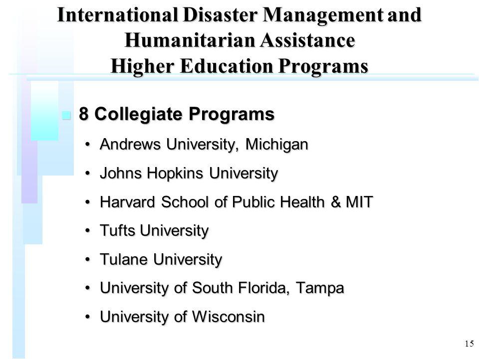 15 International Disaster Management and Humanitarian Assistance Higher Education Programs n 8 Collegiate Programs Andrews University, MichiganAndrews