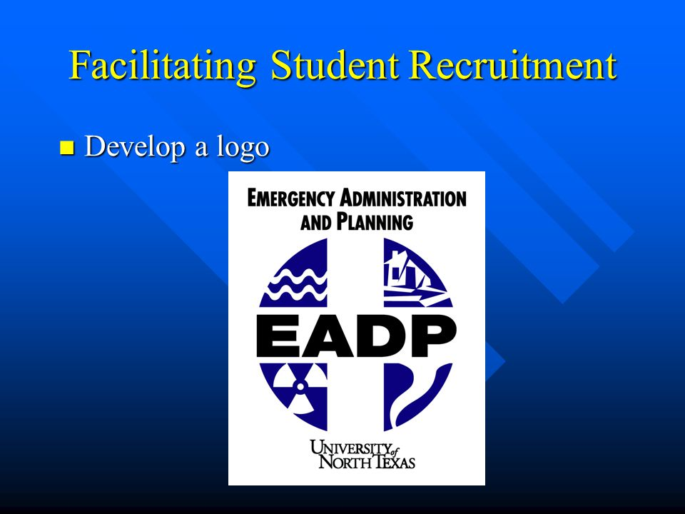 Facilitating Student Recruitment Develop a logo Develop a logo