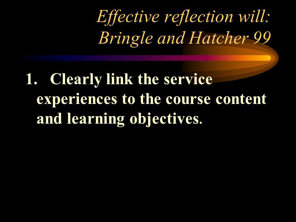 Effective reflection will: Bringle and Hatcher 99 1.