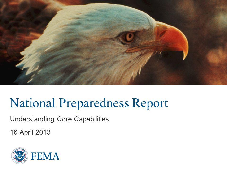 National Preparedness Report Understanding Core Capabilities 16 April 2013