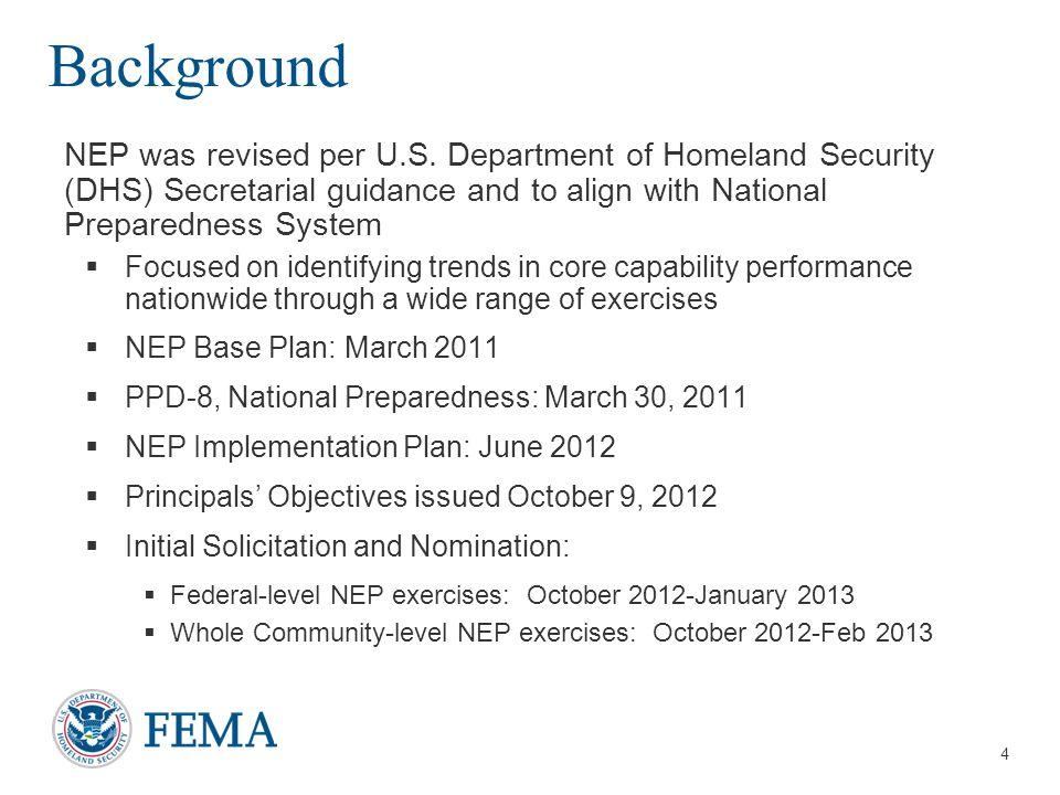 4 Background NEP was revised per U.S. Department of Homeland Security (DHS) Secretarial guidance and to align with National Preparedness System  Focu