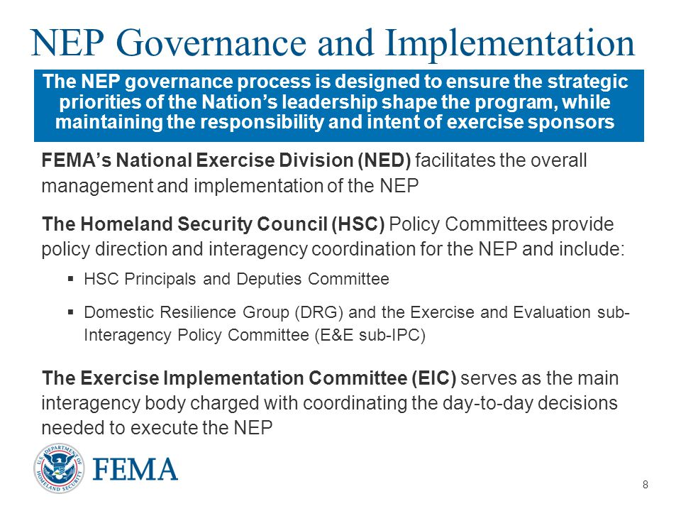 NEP Governance and Implementation FEMA's National Exercise Division (NED) facilitates the overall management and implementation of the NEP The Homelan