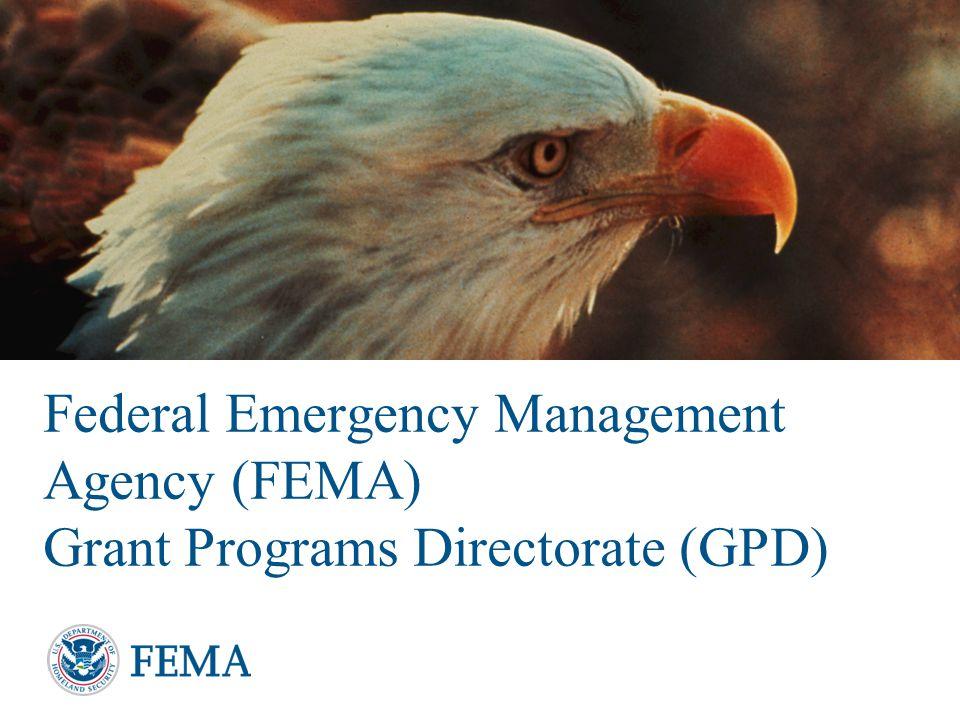 Federal Emergency Management Agency (FEMA) Grant Programs Directorate (GPD)