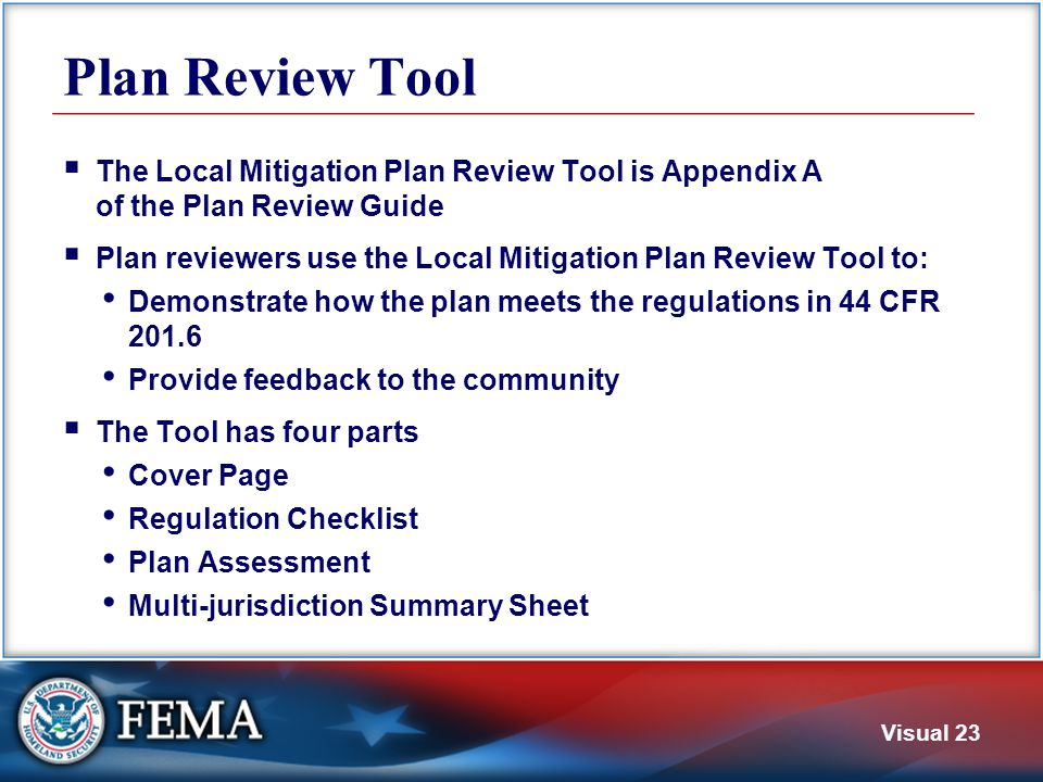 Visual 23 Plan Review Tool  The Local Mitigation Plan Review Tool is Appendix A of the Plan Review Guide  Plan reviewers use the Local Mitigation Pl