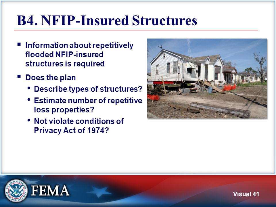 Visual 41 B4. NFIP-Insured Structures  Information about repetitively flooded NFIP-insured structures is required  Does the plan Describe types of s