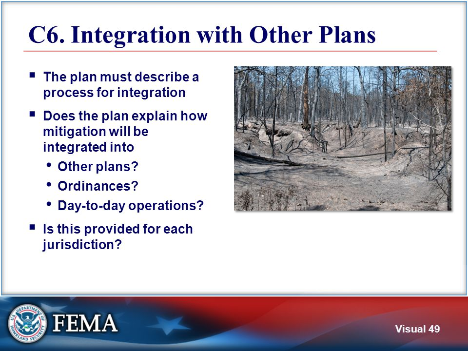 Visual 49 C6. Integration with Other Plans  The plan must describe a process for integration  Does the plan explain how mitigation will be integrate