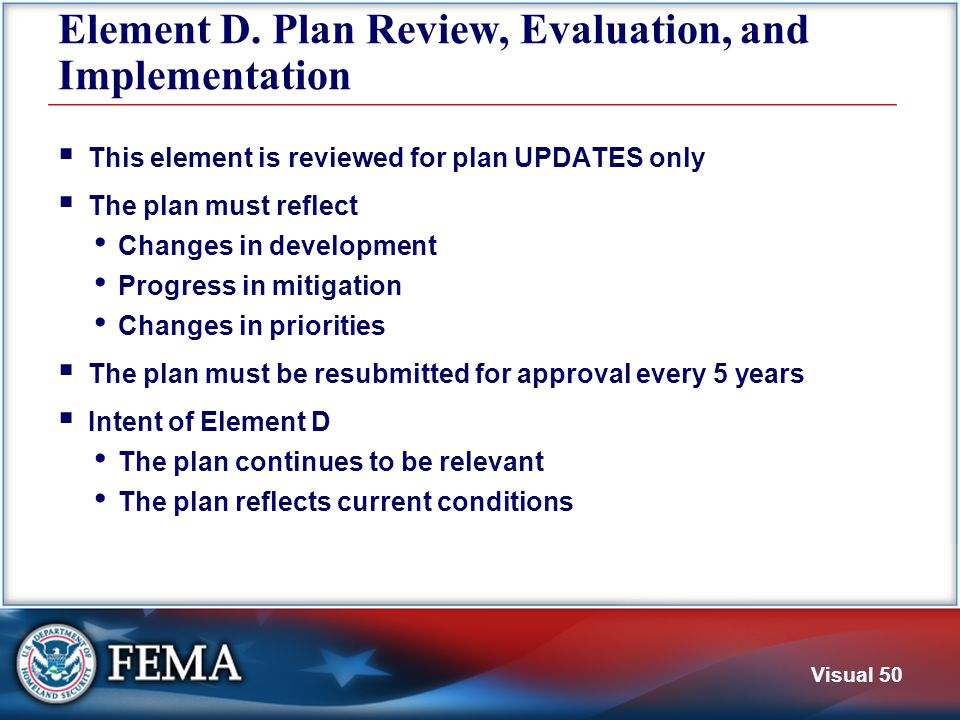 Visual 50 Element D. Plan Review, Evaluation, and Implementation  This element is reviewed for plan UPDATES only  The plan must reflect Changes in d
