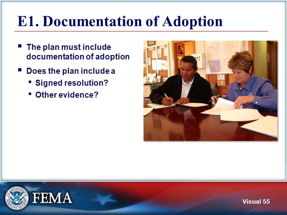 Visual 55 E1. Documentation of Adoption  The plan must include documentation of adoption  Does the plan include a Signed resolution? Other evidence?