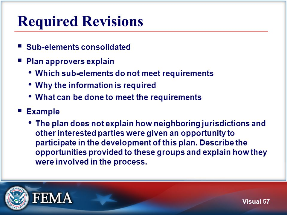 Visual 57 Required Revisions  Sub-elements consolidated  Plan approvers explain Which sub-elements do not meet requirements Why the information is r