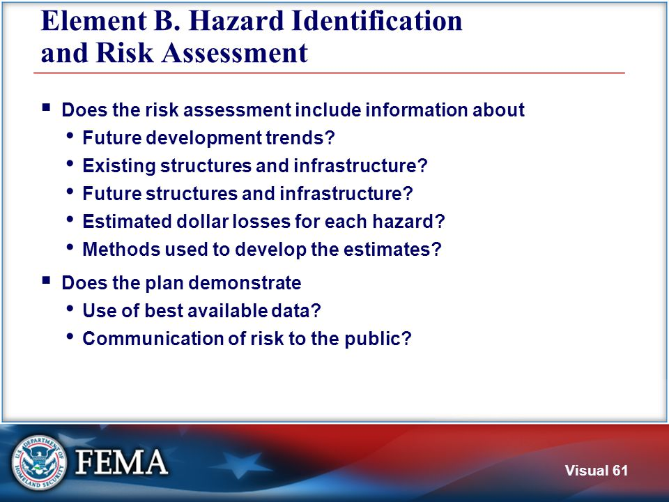 Visual 61 Element B. Hazard Identification and Risk Assessment  Does the risk assessment include information about Future development trends? Existin