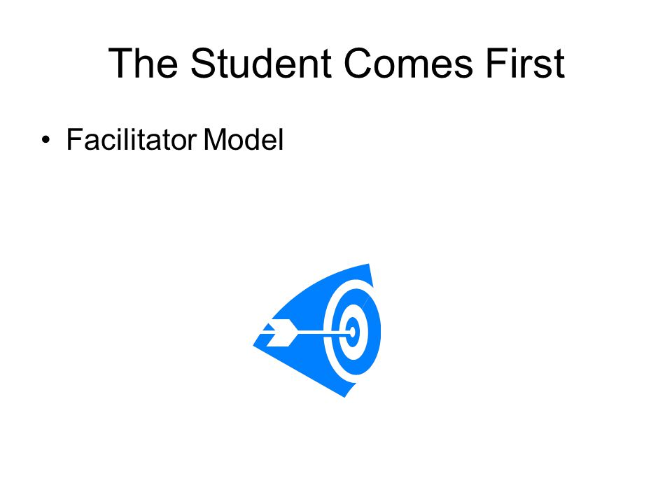 The Student Comes First Facilitator Model
