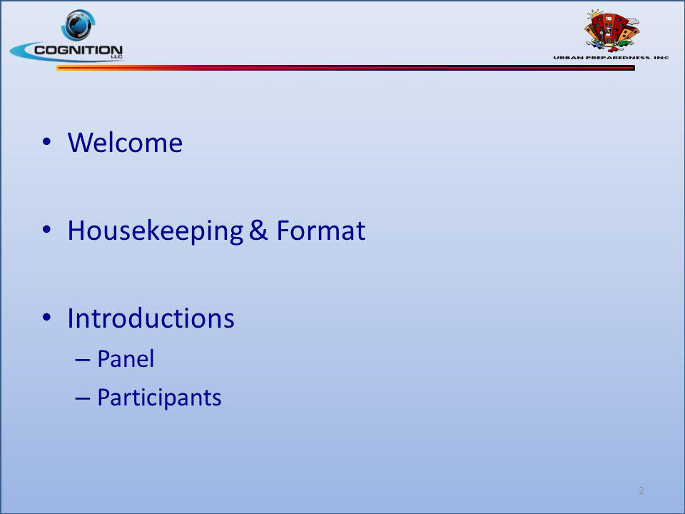Welcome Housekeeping & Format Introductions – Panel – Participants 2