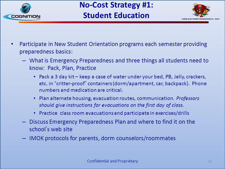 No-Cost Strategy #1: Student Education Participate in New Student Orientation programs each semester providing preparedness basics: – What is Emergenc