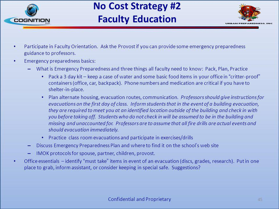 No Cost Strategy #2 Faculty Education Participate in Faculty Orientation. Ask the Provost if you can provide some emergency preparedness guidance to p