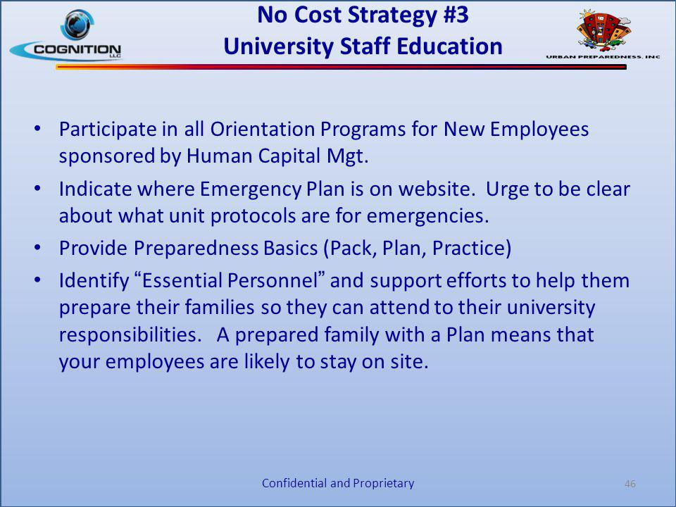 No Cost Strategy #3 University Staff Education Participate in all Orientation Programs for New Employees sponsored by Human Capital Mgt. Indicate wher
