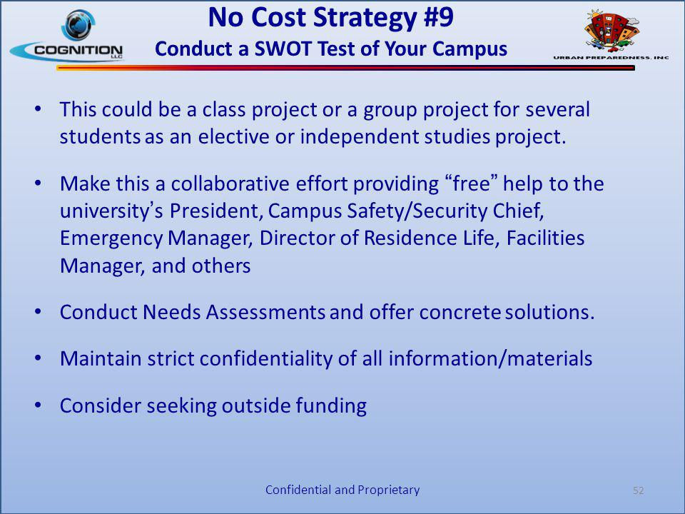 No Cost Strategy #9 Conduct a SWOT Test of Your Campus This could be a class project or a group project for several students as an elective or indepen