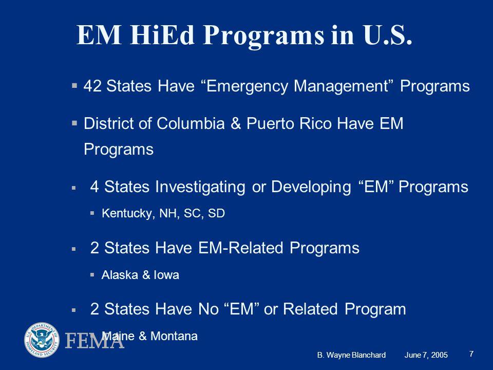 B. Wayne Blanchard June 7, 2005 7 EM HiEd Programs in U.S.