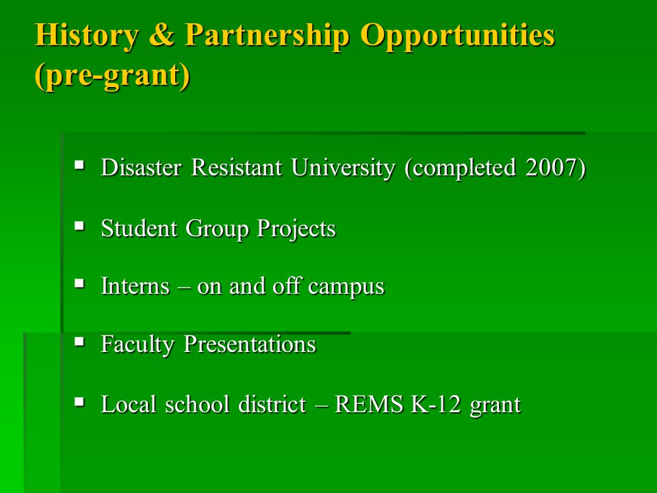 Grant Application Process  Came through DRU listserv – academic side  Used K-12 experience to inform NDSU process  Partner letters – operational side  Proposal review – all partners  Many hours devoted to understanding the submission process/system with on-campus protocols submission process/system with on-campus protocols