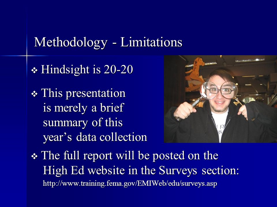 Methodology - Limitations Methodology - Limitations  Hindsight is 20-20  This presentation is merely a brief is merely a brief summary of this summa
