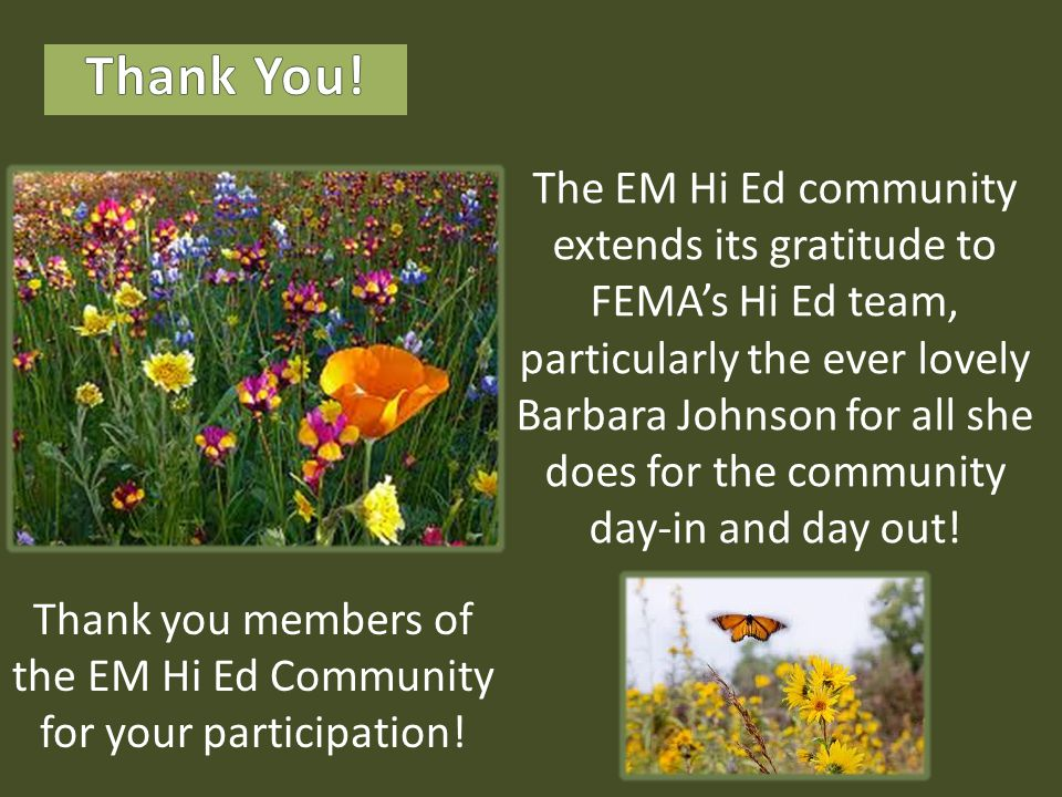 The EM Hi Ed community extends its gratitude to FEMA's Hi Ed team, particularly the ever lovely Barbara Johnson for all she does for the community day-in and day out.