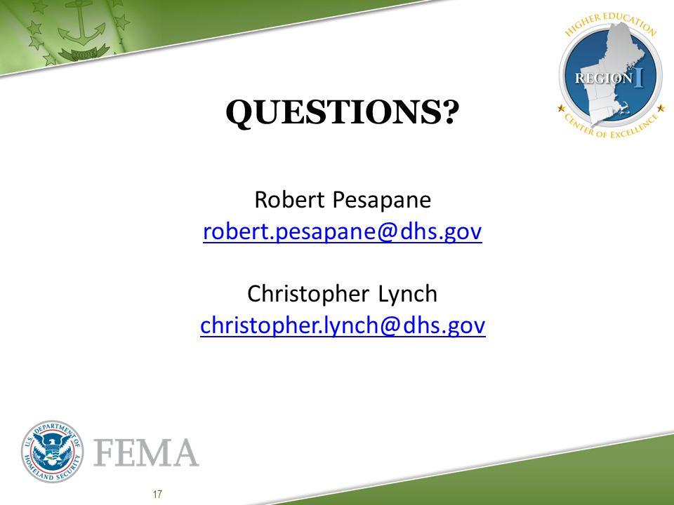 QUESTIONS? Robert Pesapane robert.pesapane@dhs.gov Christopher Lynch christopher.lynch@dhs.gov 17