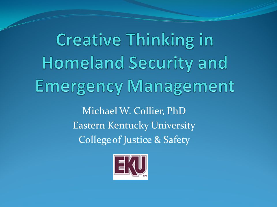 Michael W. Collier, PhD Eastern Kentucky University College of Justice & Safety