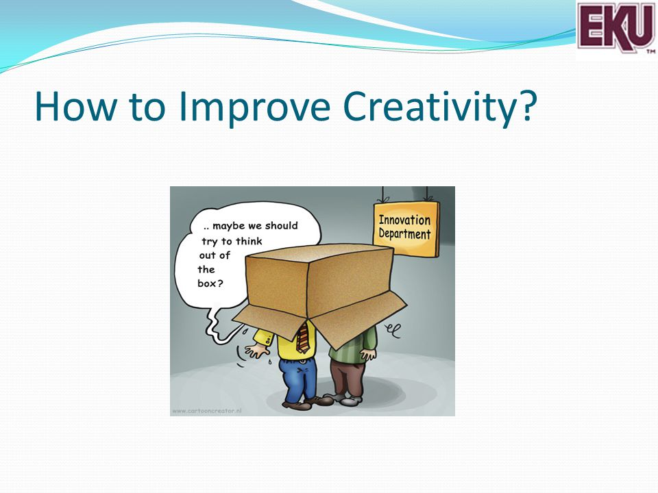 How to Improve Creativity?