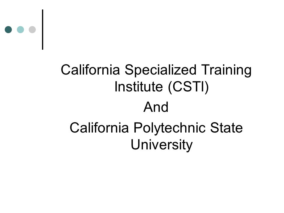 California Specialized Training Institute (CSTI) And California Polytechnic State University