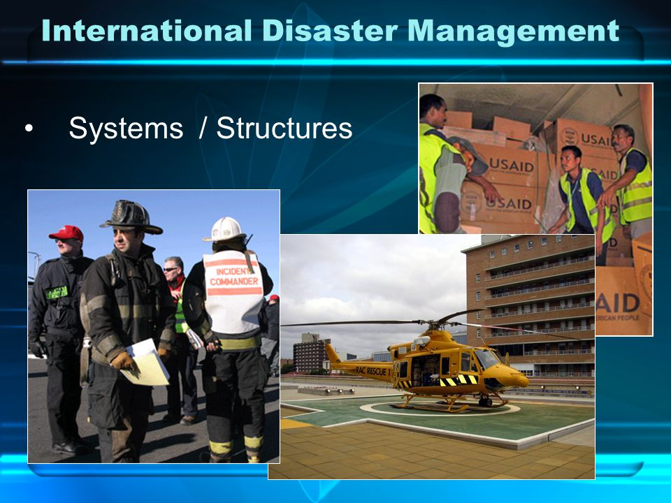 International Disaster Management Systems / Structures