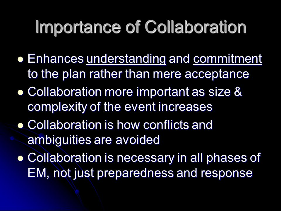 Importance of Collaboration Enhances understanding and commitment to the plan rather than mere acceptance Enhances understanding and commitment to the