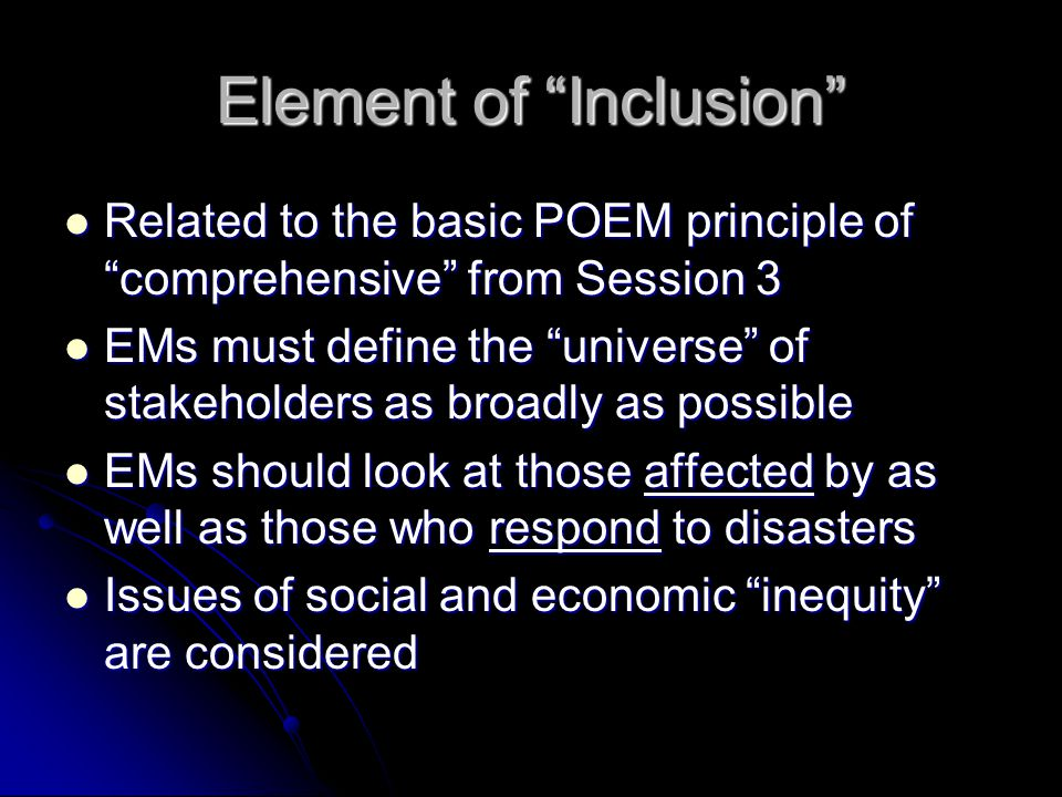 "Element of ""Inclusion"" Related to the basic POEM principle of ""comprehensive"" from Session 3 Related to the basic POEM principle of ""comprehensive"" fr"