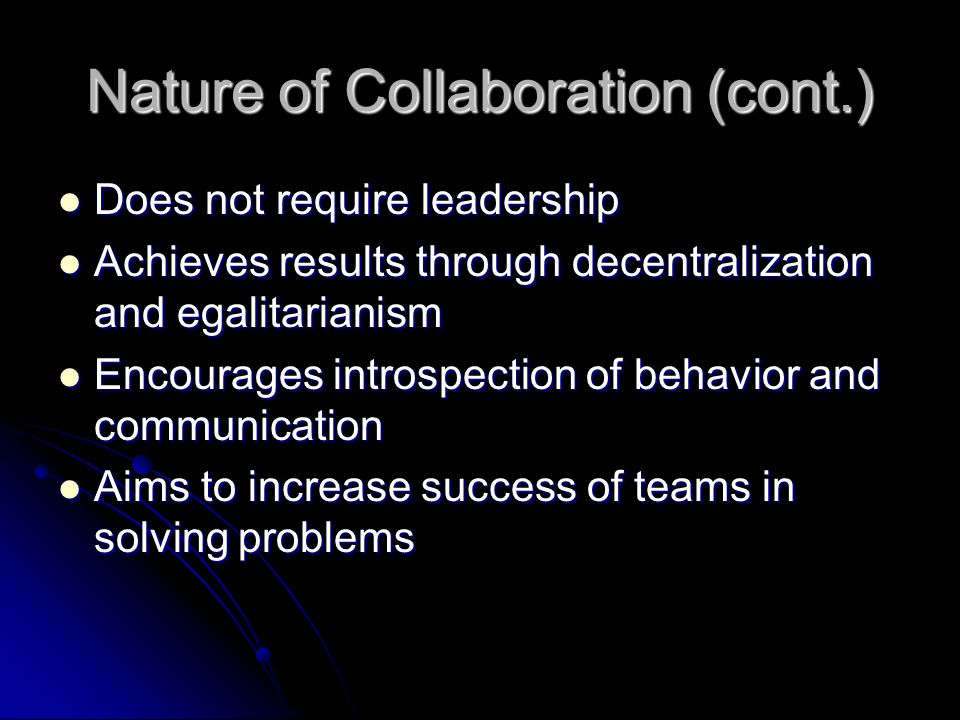 The Element of Sincerity Collaboration depend on the degree to which partners perceive there is a sincere desire to identify and value their ideas and concerns Collaboration depend on the degree to which partners perceive there is a sincere desire to identify and value their ideas and concerns Requires a genuine commitment to working as a team Requires a genuine commitment to working as a team Lip service or going through the motions doesn't produce true collaboration Lip service or going through the motions doesn't produce true collaboration