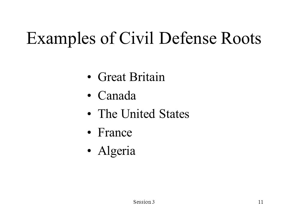 Session 311 Examples of Civil Defense Roots Great Britain Canada The United States France Algeria