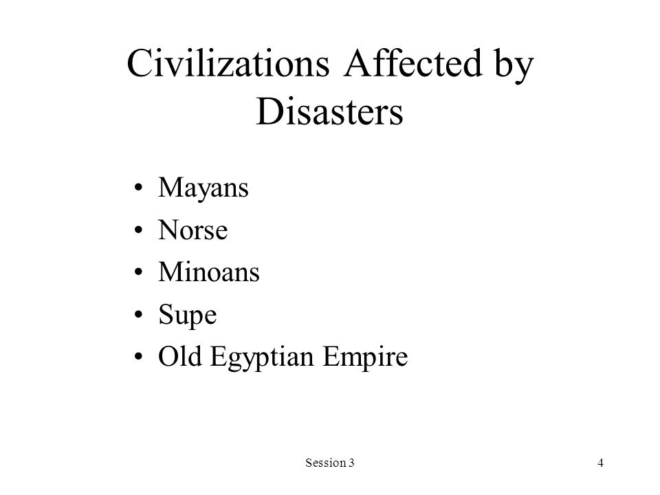 Session 34 Civilizations Affected by Disasters Mayans Norse Minoans Supe Old Egyptian Empire
