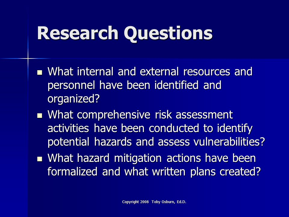 Research Questions What internal and external resources and personnel have been identified and organized.