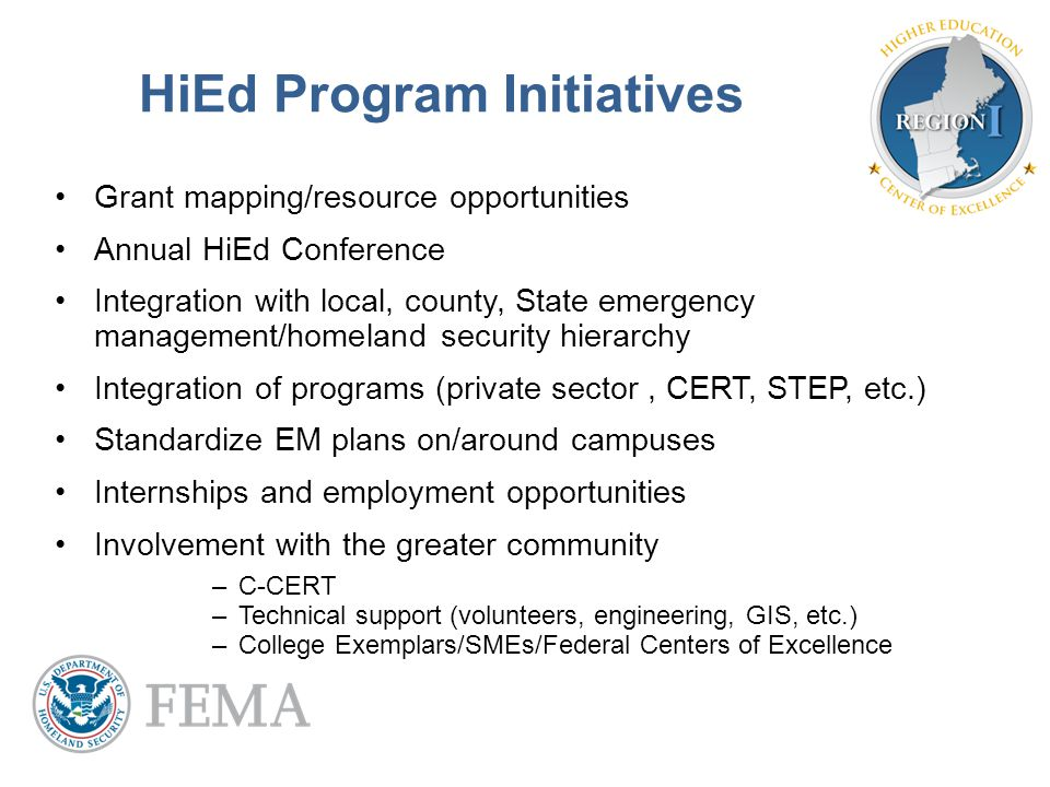 Grant mapping/resource opportunities Annual HiEd Conference Integration with local, county, State emergency management/homeland security hierarchy Int
